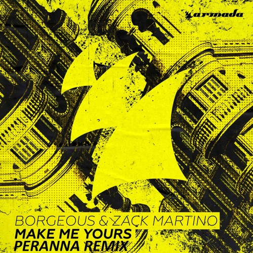 Borgeous & Zack Martino - Make Me Yours ( Peranna Remix )