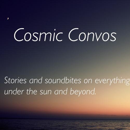 Cosmic Convos