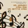 An Interview With Dr. Graham Kash And Dr. Bettye Kash