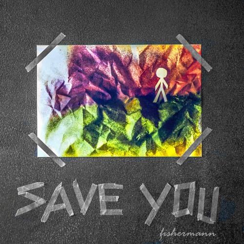 Save You(feat. Mishu) - fishermann