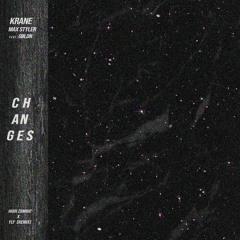 KRANE X Max Styler Feat GØLDN - Changes [High Zombie X YLY Remix]