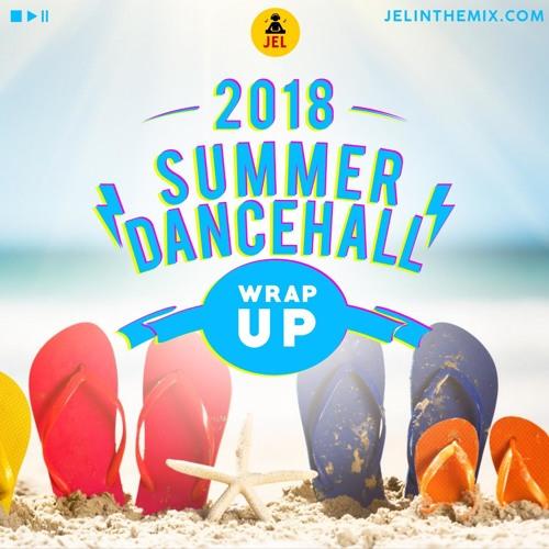 2018 DANCEHALL & REGGAE WRAP UP (RAW) | DJ JEL by DJ JEL