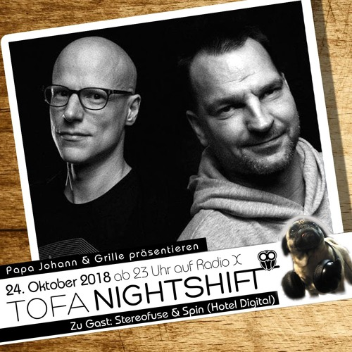 24.10.2018 - ToFa Nightshift mit Stereofuse & Spin