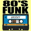 Funk 80's Greatest Hits Mixed