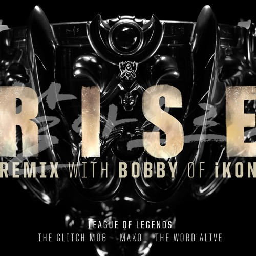 RISE Remix ft  BOBBY (바비) of iKON | Worlds 2018 - League of