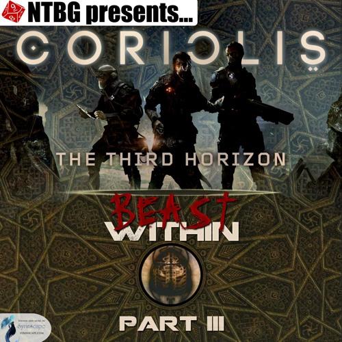 Coriolis: Beast Within Part 3