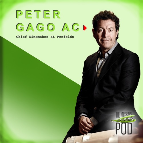 #49 Peter Gago - chief winemaker at Penfolds on staying ahead of the curve