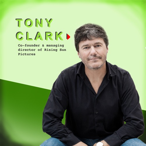 #41 Tony Clark - co-founder of Rising Sun Pictures
