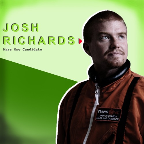 #26 Josh Richards - Mars One candidate, comedian and former soldier