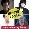 16. Men Behaving Badly (Deep Dive Special)