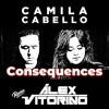 Camila Cabello - Consequences (Álex Vitorino Remix)