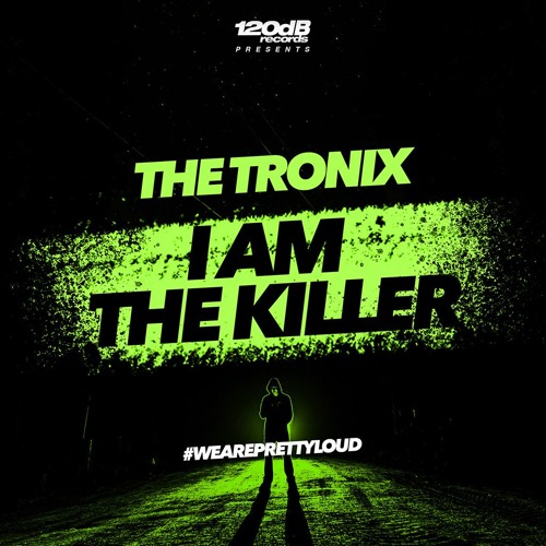 The Tronix - I Am The Killer (Preview) [OUT NOW]