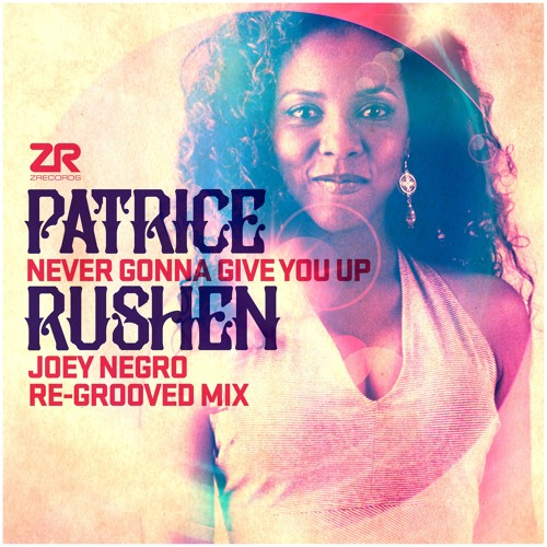 Patrice Rushen – Never Gonna Give You Up (Joey Negro Re - Grooved Mix)