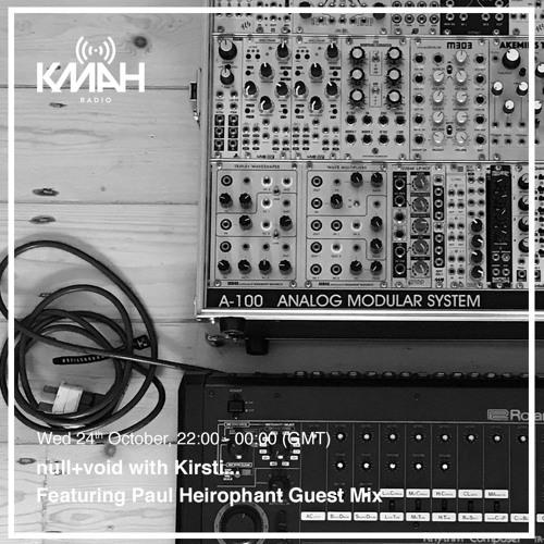null+void with Kirsti feat. Paul Heirophant // KMAH Radio // 24/10/2018