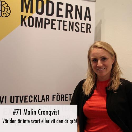 #71 Malin Cronqvist –   Världen är inte svart eller vit den är grå