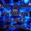 PILLA BALAMANI NEW SONG CONGA REMIX BY DJ TARUN POPS