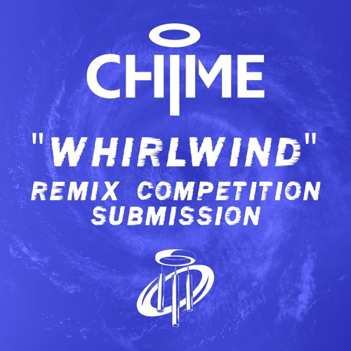 Chime - Whirlwind (Xublime Remix)