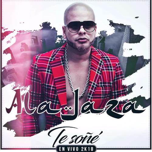 Ala Jaza @AlaJaza - Te Soñe @CongueroRD @JoseMambo