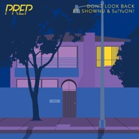 PREP - Don't Look Back (Ft. Shownu & So!YoON!)