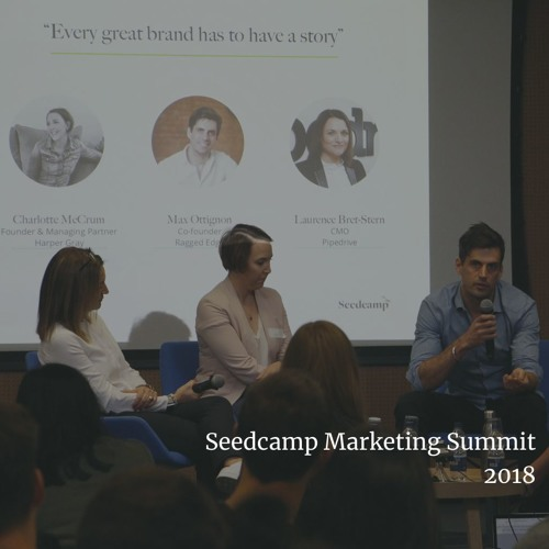 Storytelling - Panel - Seedcamp Marketing Summit 2018