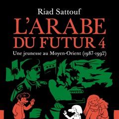 L'Arabe Du Futur 4 - Rencontre avec Riad Sattouf