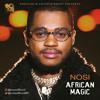 Nosi - African Magic [Prod. BenyJo]