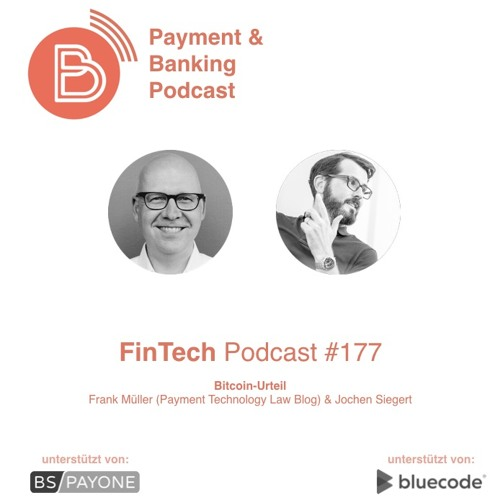 FinTech Podcast #177 - Bitcoin Urteil Analyse