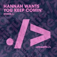 Hannah Wants - You Keep Comin'