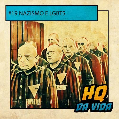 HQ de bolso #19 – Nazismo e LGBTs