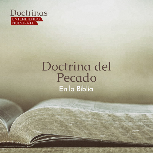 24 Oct 2018 - Doctrina del Pecado -  En la Biblia