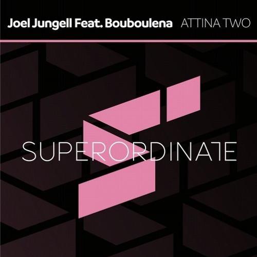 Bouboulena x Joel Jungell - Attina Two