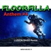 FLOORFILLA - ANTHEM #4 (LUSION BASS REMIX)