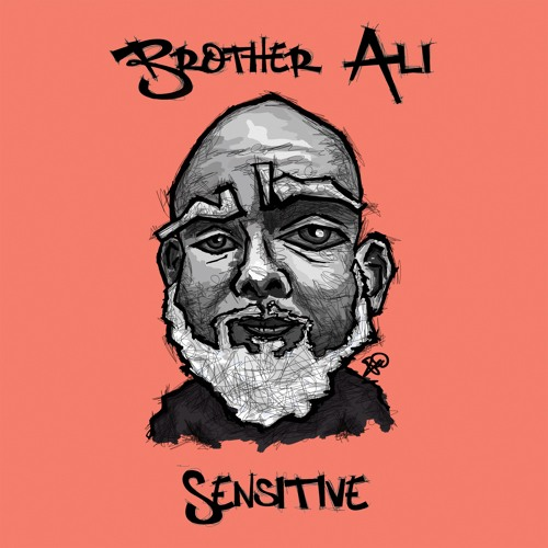 Brother Ali - Sensitive