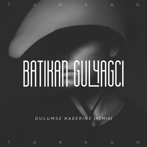 Tarkan - Gulumse Kaderine (Batikan Gulyagci Remix)