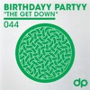 Birthdayy Partyy - The Get Down