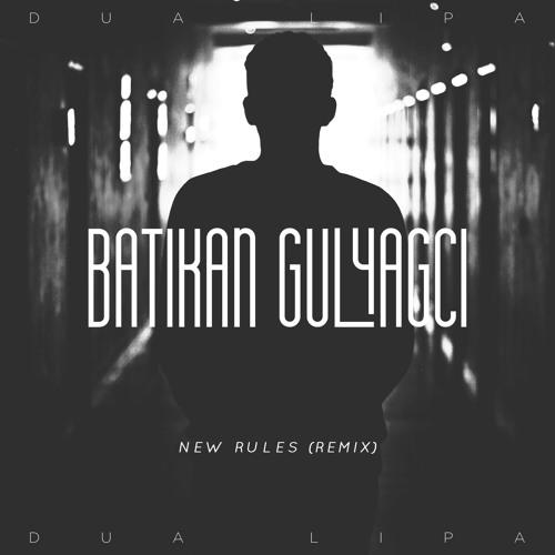 Dua Lipa - New Rules (Batikan Gulyagci Remix)