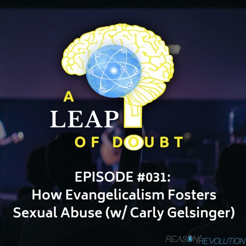 #031: How Evangelicalism Fosters Sexual Abuse (w/ Carly Gelsinger)