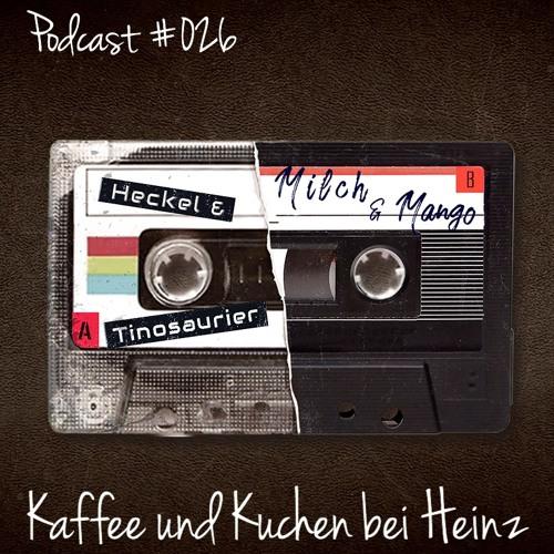 Podcast #026 by Elektronische Fusspflege: Heckel & Tinosaurier, Milch & Mango