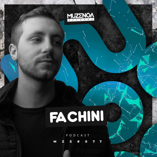 MZS #077 FACHINI (Podcast) | Muzenga Records