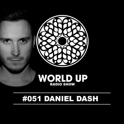 Daniel Dash - World Up Radio Show #51