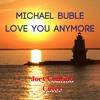 Michael Buble - Love You Anymore - Contino Cover Portada del disco