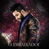 Gusttavo Lima - O Embaixador  [Álbum Completo Ao Vivo |