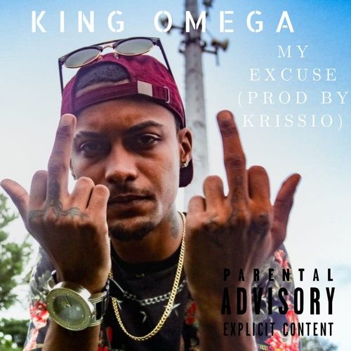 King Omega - My Excuse (Prod By KrissiO)