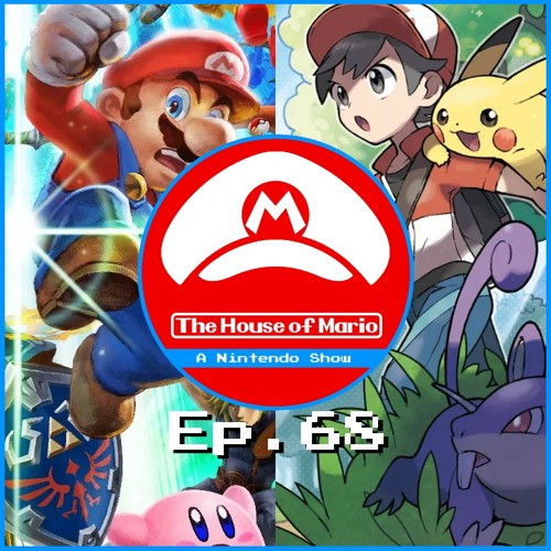We Played Pokemon Let's Go & Super Smash Bros. Ultimate! - The House of Mario Ep. 68