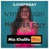 iLOVEFRiDAY - MIA KHALIFA (TIK TOK ANTHEM) [HIT OR MISS] [[[WHYTHOUGH? HARDER EDIT]]]
