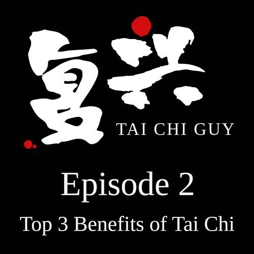 Tai Chi Guy – Episode 2 – Top Three Benefits of Tai Chi