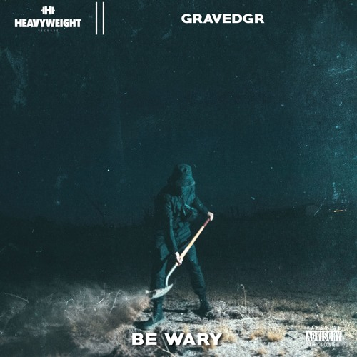 GRAVEDGR - BE WARY