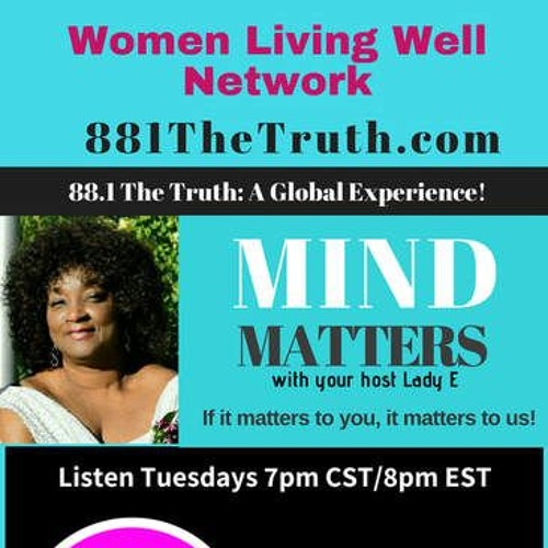Mind Matters with Lady E