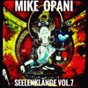 [Deep Techno] MIKE OPANI - Seelenklänge Vol.7