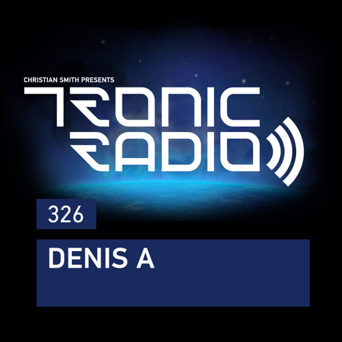 Tronic Podcast 326 with Denis A